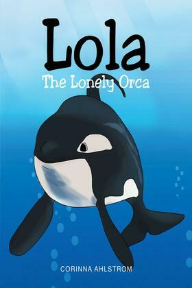 Lola the Lonely Orca