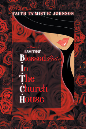 I am that B.I.T.C.H. (Blessed In The Church House) Lady