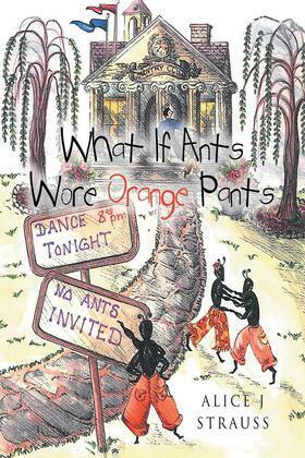 What If Ants Wore Orange Pants