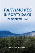 FaithMoves in Forty Days