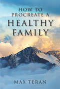 How to Procreate a Healthy Family