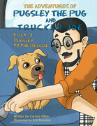 The Adventures of Pugsley the Pug and Trucker Joe