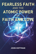 Fearless Faith and the Atomic Power of Faith and Love