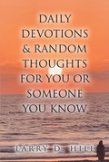 Daily Devotions and Random Thoughts for You or Someone You Know