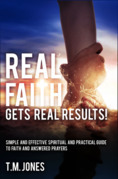Real Faith Gets Real Results!