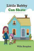 Little Bobby Can Skate