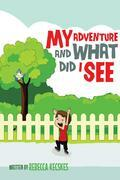 My Adventure and What Did I See