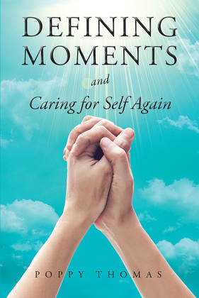 Defining Moments and Caring for Self Again