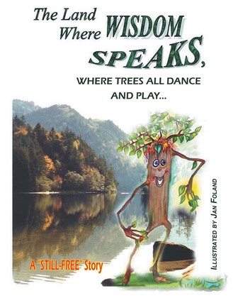 The Land Where Wisdom Speaks, Where Trees All Dance and Play