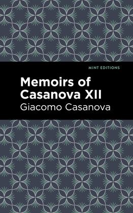 Memoirs of Casanova Volume XII