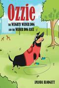 Ozzie the Weighty Weiner Dog and the Weiner Dog Race