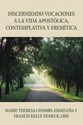 Discerniendo Vocaciones a La Vida Apostólica, Contemplativa Y Eremítica