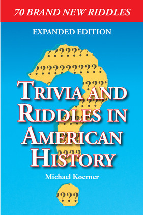 Trivia and Riddles in American History