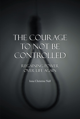 The Courage to Not Be Controlled