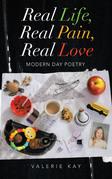 Real Life, Real Pain, Real Love