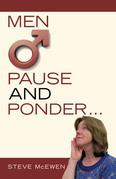 Men O Pause and Ponder …