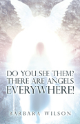 Do You See Them? There Are Angels Everywhere!