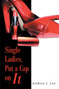 Single Ladies, Put a Cap on It