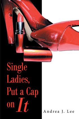 Single Ladies, Put a Cap on It