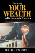 Building Your Wealth Inside Corporate America