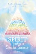 Spirit Teaches a Simple Seeker