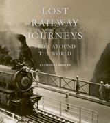 Lost Railway Journeys from Around the World