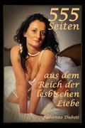 555 Seiten aus dem Reich der lesbischen Liebe