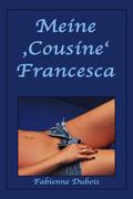 Meine 'Cousine' Francesca