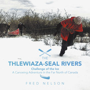 The Thlewiaza-Seal Rivers