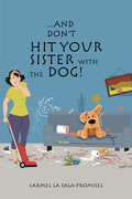 ...And Don't Hit Your Sister with the Dog!