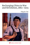 Recharging China in War and Revolution, 1882–1955