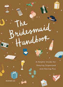 The Bridesmaid Handbook