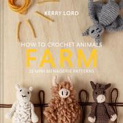 How to Crochet Animals: Farm