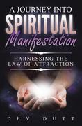 A Journey into Spiritual Manifestation