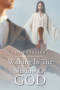 Walking in the Shadow of God
