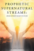Prophetic Supernatural Streams