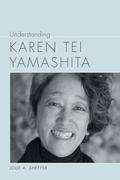 Understanding Karen Tei Yamashita