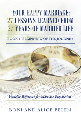 Your Happy Marriage: 27 Lessons Learned from 27 Years of Married Life