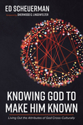 Knowing God to Make Him Known