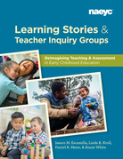 Learning Stories and Teacher Inquiry Groups:  Re-imagining Teaching and Assessment in Early Childhood Education