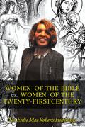 Women of the Bible vs. Women of the Twenty-First Century