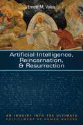 Artificial Intelligence, Reincarnation, and Resurrection