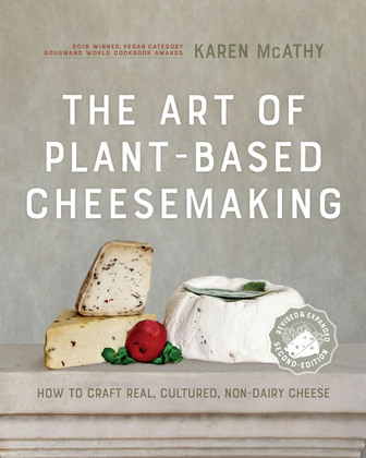 The Art of Plant-Based Cheesemaking, Second Edition