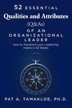 52 Essential Qualities and Attributes (Q & As) of an Organizational Leader