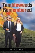 Tumbleweeds Remembered