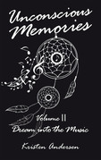 Unconscious Memories Volume II