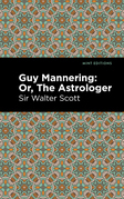 Guy Mannering; Or, The Astrologer