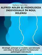 Alfred Adler ?i psihologia individual? în noul mileniu