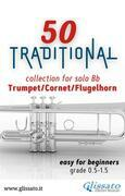 50 Traditional - collection for solo Trumpet/Cornet/Flugelhorn