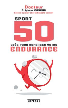 50 clés pour repenser votre endurance